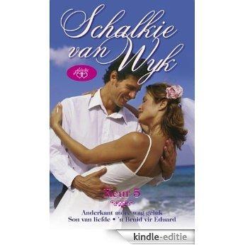 Schalkie van Wyk Keur 5 [Kindle-editie]