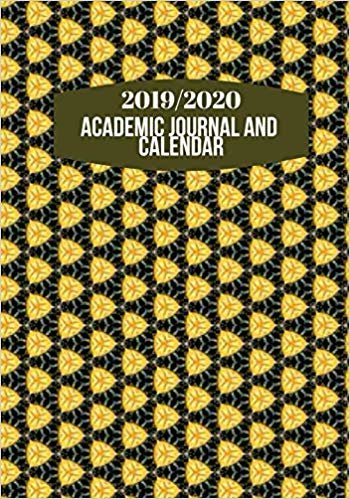 "2019/2020 Academic Journal and Calendar: Simple Easy To Use August 2019 to July 2020 Academic Daily Weekly Monthly and Year Calendar Planner Organizer ... 7""x10"" 120 pages. (Academic Session Planner)"