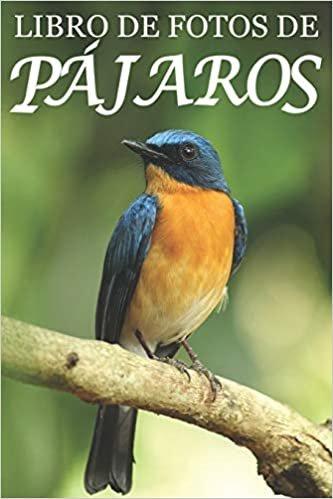 Libro de Fotos de Pájaros: Ayuda para Personas Mayores con Demencia o Alzheimer (Libros que Facilitan la Lectura a Personas con Demencia)