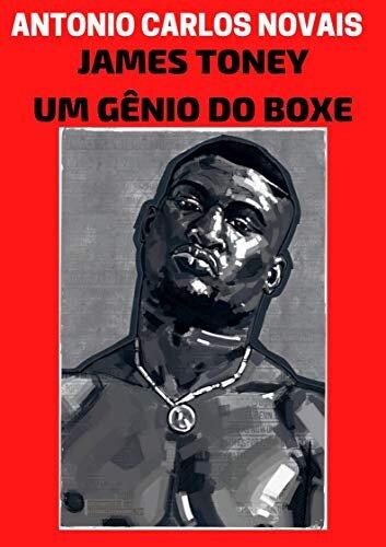 JAMES TONEY: UM GÊNIO DO BOXE