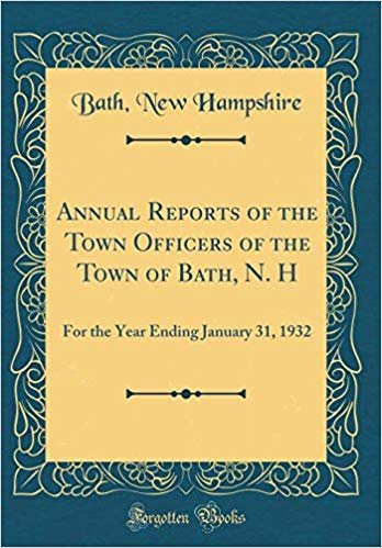 Annual Reports of the Town Officers of the Town of Bath, N. H: For the Year Ending January 31, 1932 (Classic Reprint)