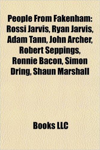People from Fakenham: Rossi Jarvis, Ryan Jarvis, Adam Tann, John Archer, Robert Seppings, Ronnie Bacon, Simon Dring, Shaun Marshall