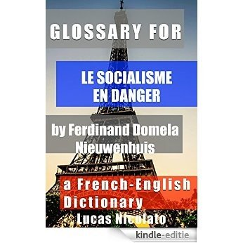 Glossary for Le socialisme en danger by Ferdinand Domela Nieuwenhuis: a French-English Dictionary (English Edition) [Kindle-editie] beoordelingen