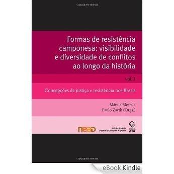 Formas de resistência camponesa: visibilidade e diversidade de conflitos ao longo da história, vol. 1 [eBook Kindle]