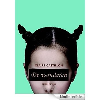 De wonderen [Kindle-editie]