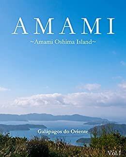 【Edición en portugués brasileño】AMAMI~Amami Oshima~: Galápagos do Oriente
