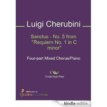 """Sanctus - No. 5 from """"Requiem No. 1 in C minor"""" [Kindle-editie]"""