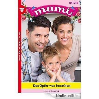 Mami 1748 - Familienroman: Das Opfer war Jonathan (German Edition) [Kindle-editie]