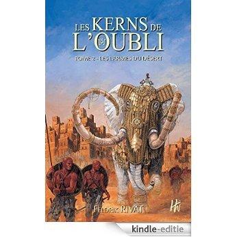 Les larmes du désert: Les Kerns de l'oubli, T2 [Kindle-editie]
