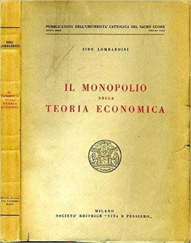 Il Monopolio Nella Teoria Economica.