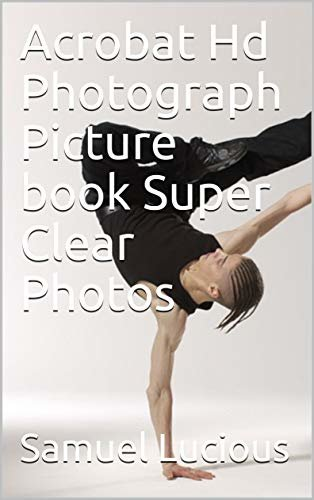 Acrobat Hd Photograph Picture book Super Clear Photos (English Edition)