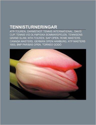 Tennisturneringar: Atp-Touren, Darmstadt Tennis International, Davis Cup, Tennis VID Olympiska Sommarspelen, Tennisens Grand Slam, Wta-To