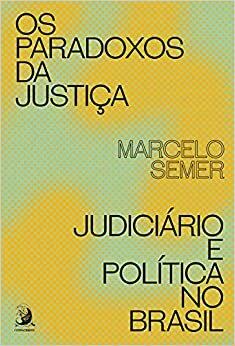 Os Paradoxos da Justiça: Judiciário e Política no Brasil