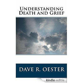 Understanding Death and Grief (English Edition) [Kindle-editie]