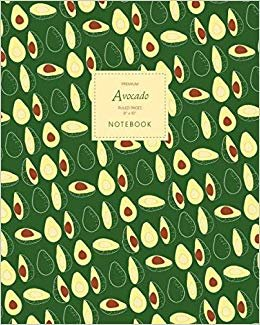 Avocado Notebook - Ruled Pages - 8x10 - Premium: (Green Edition) Fun notebook 192 ruled/lined pages (8x10 inches / 20.3x25.4 cm / Large Jotter)