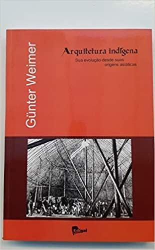 Arquitetura Indígena: Sua Evolução Desde Suas Origens Asiáticas