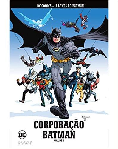 Coleção DC Comics - A Lenda do Batman - Volume 39 - Corporação Batman - Parte 2