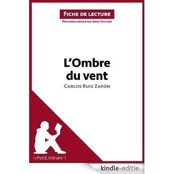 L'Ombre du vent de Carlos Ruiz Zafón (Fiche de lecture): Résumé complet et analyse détaillée de l'oeuvre (French Edition) [Kindle-editie]