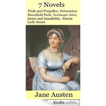 Jane Austen's Pride and Prejudice, Persuasion, Mansfield Park, Northanger Abbey, Sense and Sensibility, Emma, Lady Susan: 7 books in 1 (English Edition) [Kindle-editie]