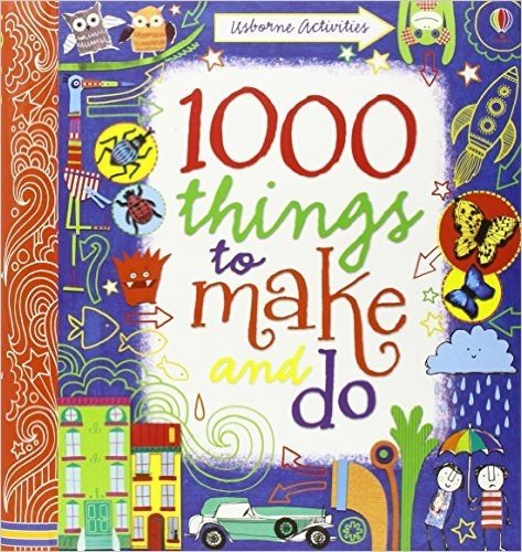 1000 Things to Make and Do. Fiona Watt, Illustrated by Erica Harrison ... [Et Al.] (Usborne Activity Books)