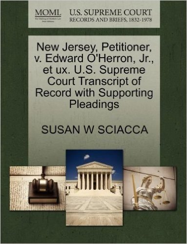New Jersey, Petitioner, V. Edward O'Herron, JR., Et UX. U.S. Supreme Court Transcript of Record with Supporting Pleadings