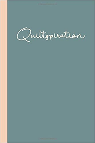 Quiltspiration: Quilter's Notebook with Graph, Lined, and Blank Paper for Planning, Designing, and Note-Taking