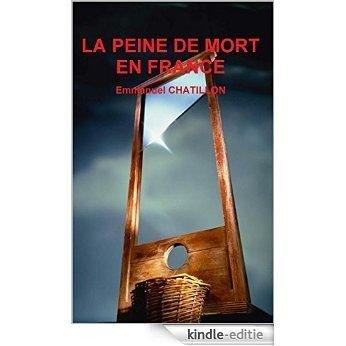 LA PEINE DE MORT EN FRANCE (French Edition) [Kindle-editie]