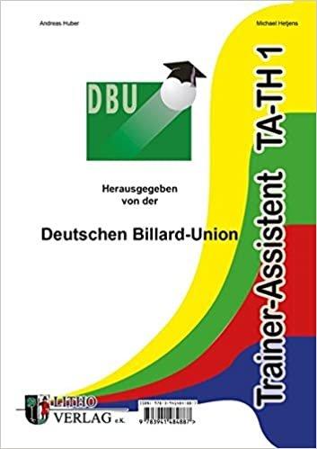 Trainer-Assistent Theorie 1: Ausbildungsunterlagen zur Trainerausbildung im Billard-Sport