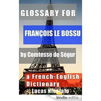 Glossary for François le Bossu by Comtesse de Ségur: a French-English Dictionary (English Edition) [Kindle-editie]
