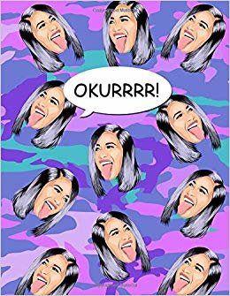 OKURRRR!: Cute Blue and Purple Camo Print Cardi B Notebook Journal Blank Lined College Ruled Composition Notepad 140 Pages (70 Sheets) Novelty Birthday Gift