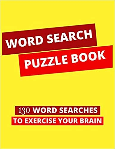 Word Search Puzzle Book: 130 Word Searches to Exercise your Brain