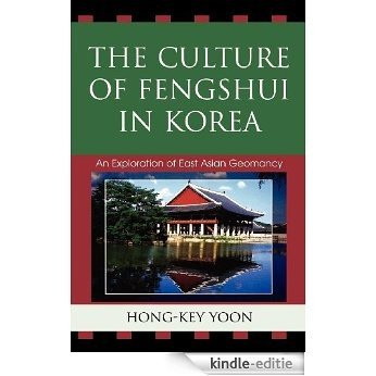 The Culture of Fengshui in Korea: An Exploration of East Asian Geomancy (AsiaWorld) [Kindle-editie]
