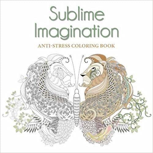 Sublime Imagination : An Anti-Stress Colouring Book (Colouring Books)
