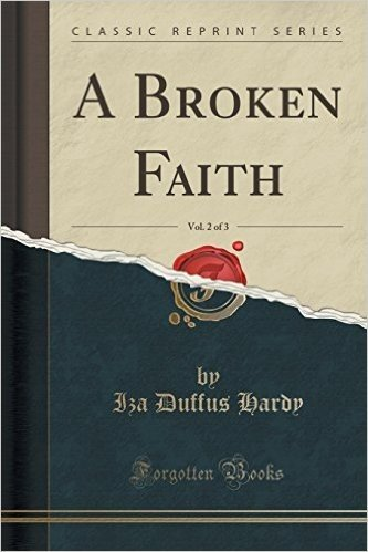 A Broken Faith, Vol. 2 of 3 (Classic Reprint)