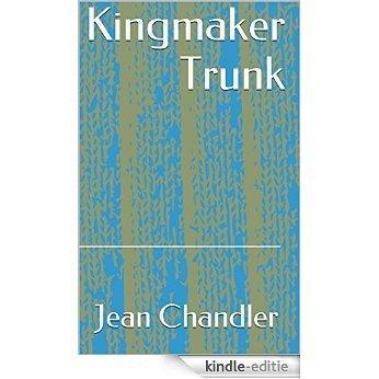 Kingmaker Trunk (English Edition) [Kindle-editie]