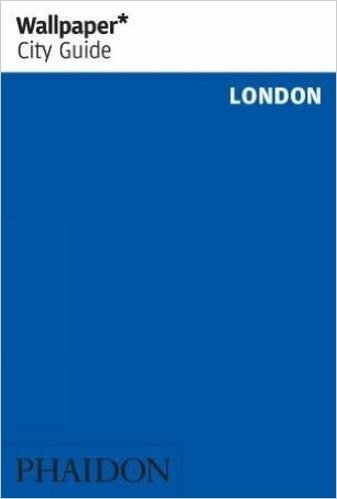Wallpaper* City Guide London 2013 (Wallpaper City Guides)