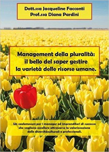 Management della pluralità: il bello del saper gestire la varietà delle risorse umane