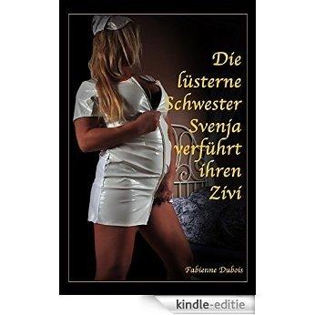 Die lüsterne Schwester Svenja und ihr Zivi: Eine erotische Geschichte von Fabienne Dubois (German Edition) [Kindle-editie]