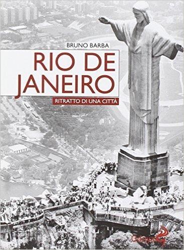 Rio de Janeiro. Ritratto di una città