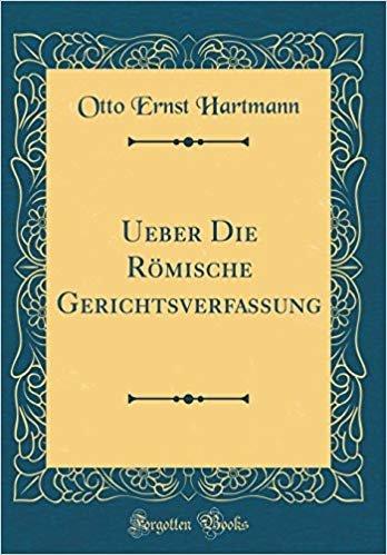 Ueber Die Römische Gerichtsverfassung (Classic Reprint)