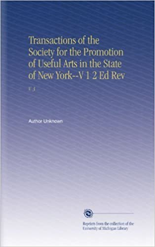 Transactions of the Society for the Promotion of Useful Arts in the State of New York--V 1 2 Ed Rev: V. 3