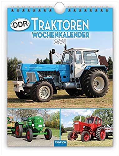 """Wochenkalender """"DDR-Traktoren"""" 2021: 19 x 25 cm, mit Bildern von Ralf-Christian Kunkel"""