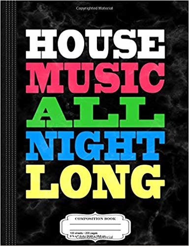 House Music All Night Long EDM Rave Composition Notebook: College Ruled 9¾ x 7½ 100 Sheets 200 Pages For Writing