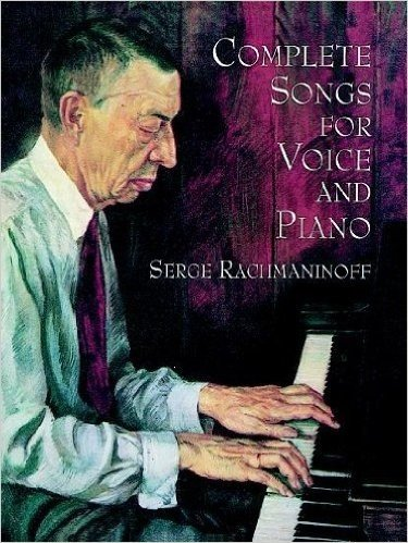 Rachmaninoff: Complete Songs for Voice and Piano