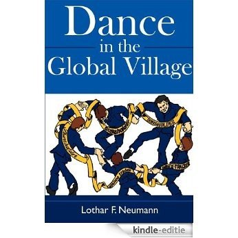 Dance in the Global Village (English Edition) [Kindle-editie]