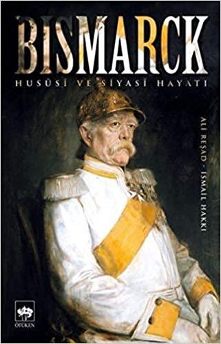 Bismarck: Hususi ve Siyasi Hayatı