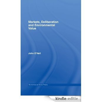 Markets, Deliberation and Environment (Economics as Social Theory) [Kindle-editie]