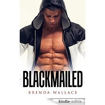 BILLIONAIRE STEPBROTHER ROMANCE: Blackmailed (Alpha Bad Boy Billionaire Stepbrother Tand Alone Novel) (Dark BBW Dom Pregnancy Military Menage Serial) (English Edition) [Kindle-editie]