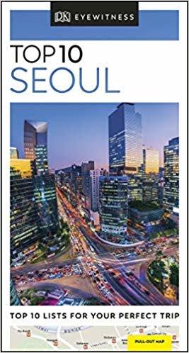Seoul. Top 10 (DK Eyewitness Travel Guide)