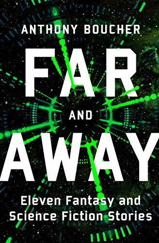 Far and Away: Eleven Fantasy and Science Fiction Stories (English Edition)